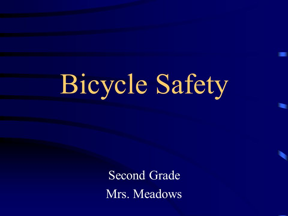 Bicycle Safety Second Grade Mrs. Meadows