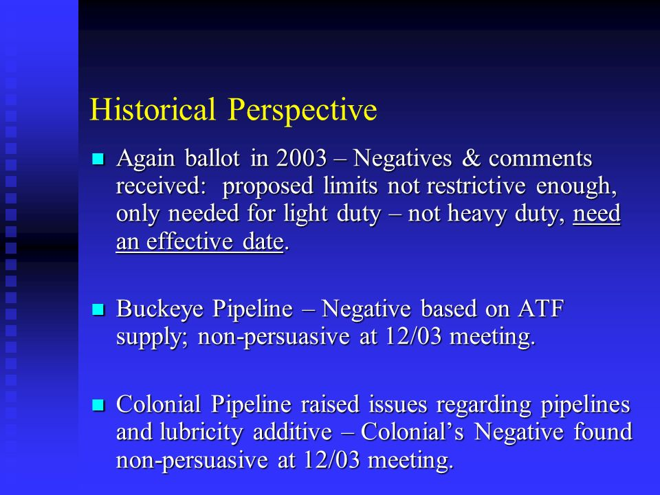 Historical Perspective Again ballot in 2003 – Negatives & comments received: proposed limits not restrictive enough, only needed for light duty – not heavy duty, need an effective date.