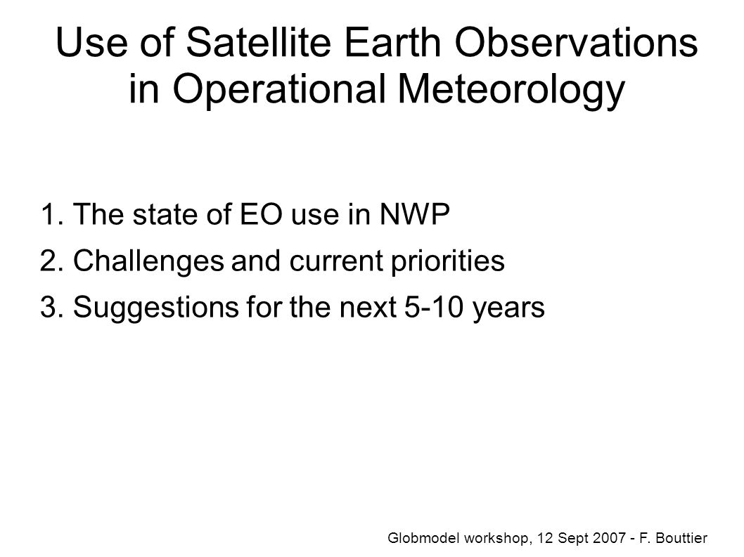 Use of Satellite Earth Observations in Operational Meteorology 1.