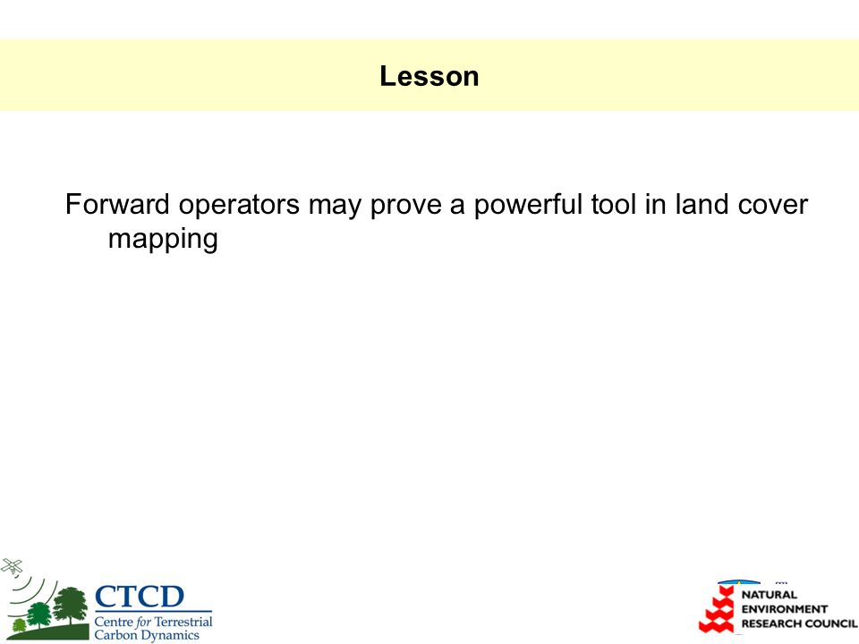 Lesson Forward operators may prove a powerful tool in land cover mapping