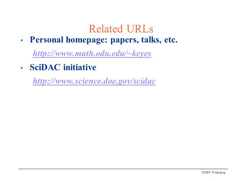 ISOFS Workshop Related URLs Personal homepage: papers, talks, etc.