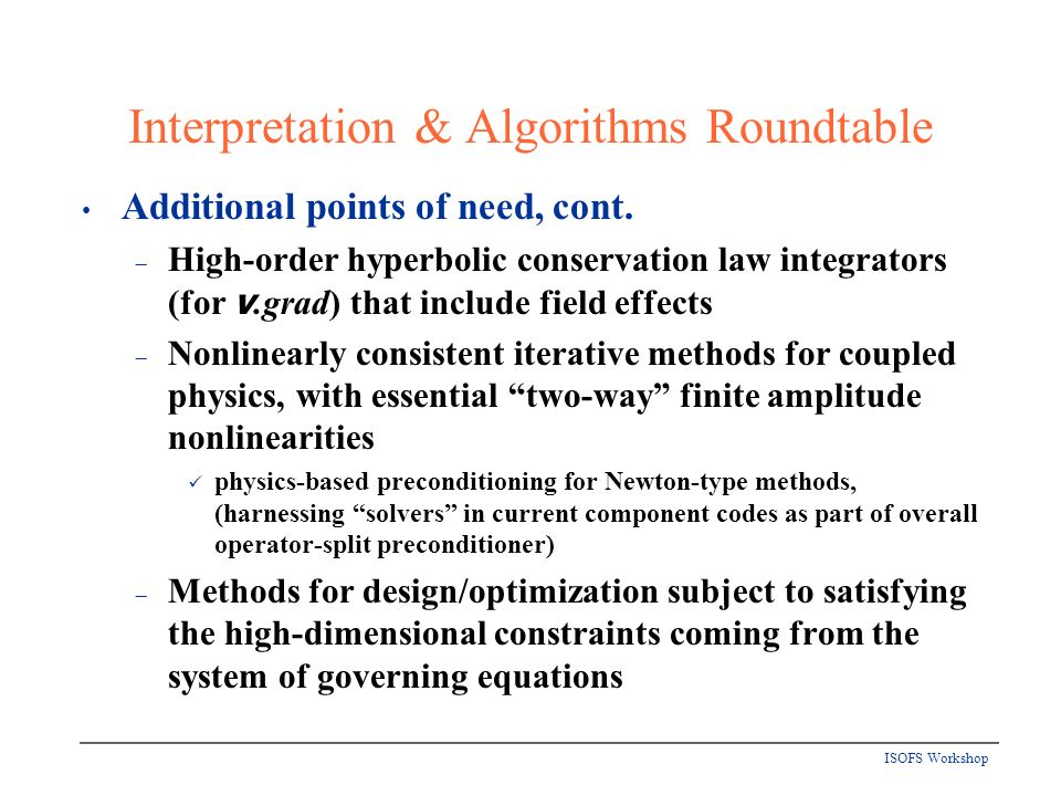ISOFS Workshop Additional points of need, cont.