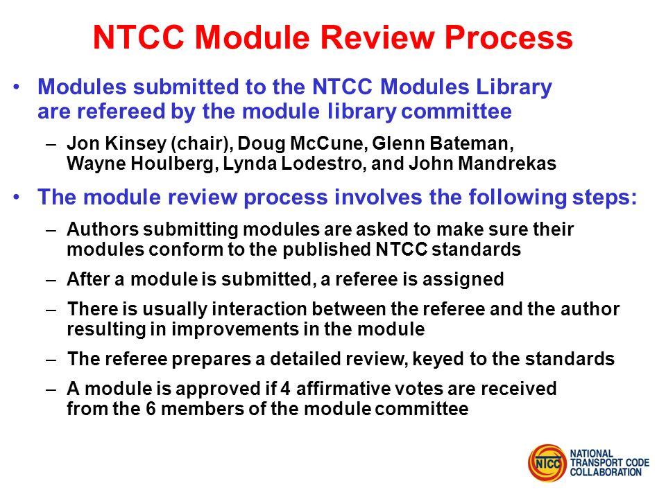 NTCC Module Review Process Modules submitted to the NTCC Modules Library are refereed by the module library committee –Jon Kinsey (chair), Doug McCune