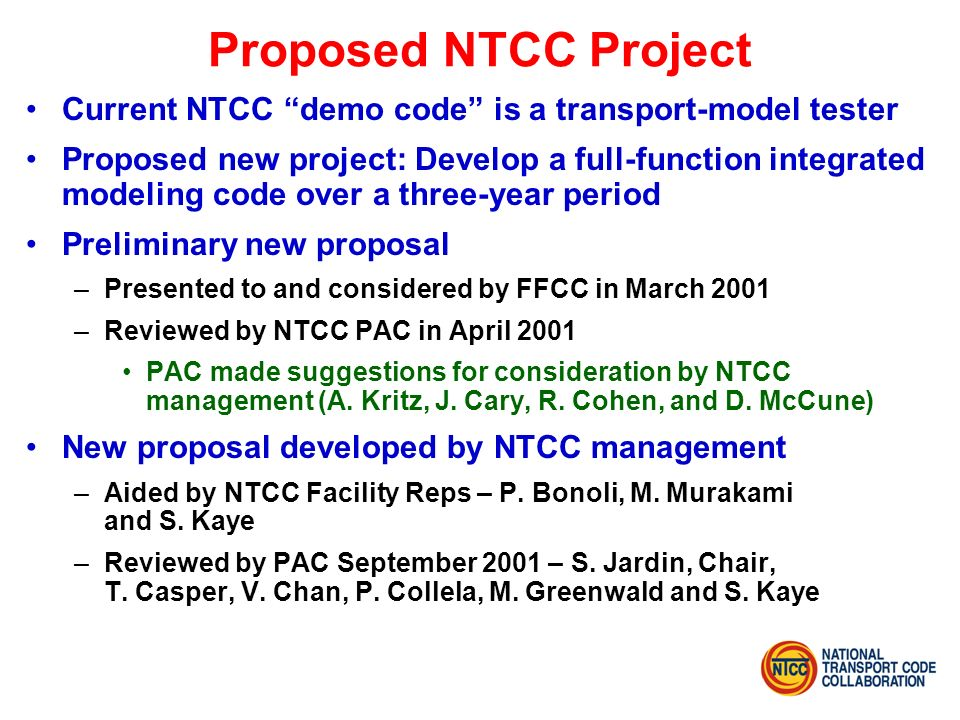 Proposed NTCC Project Current NTCC demo code is a transport-model tester Proposed new project: Develop a full-function integrated modeling code over a