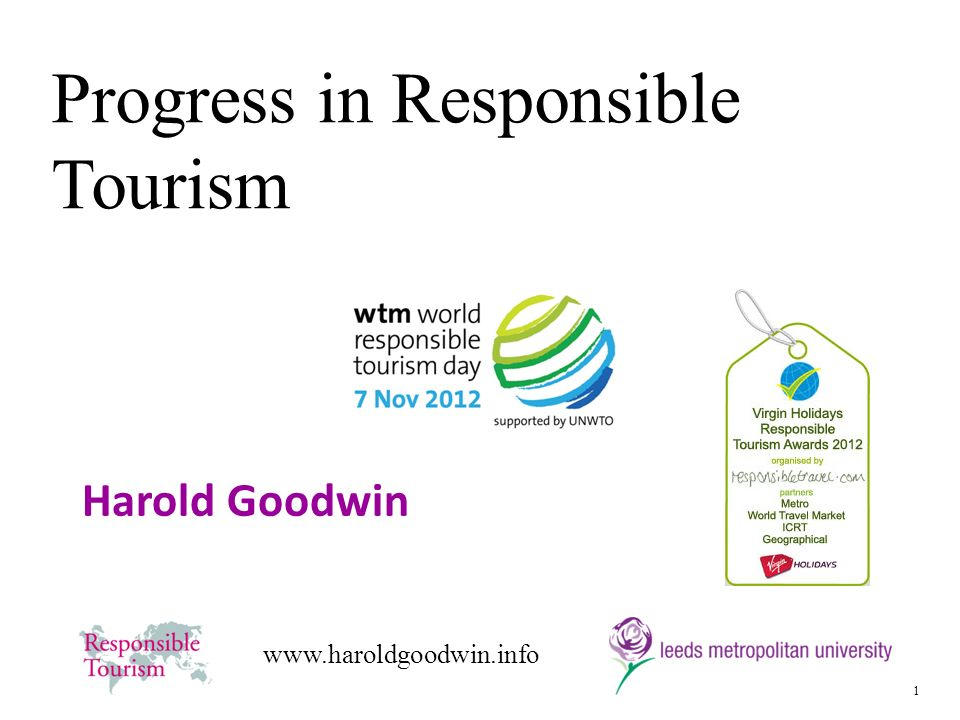 1 www.haroldgoodwin.info Harold Goodwin Progress in Responsible Tourism