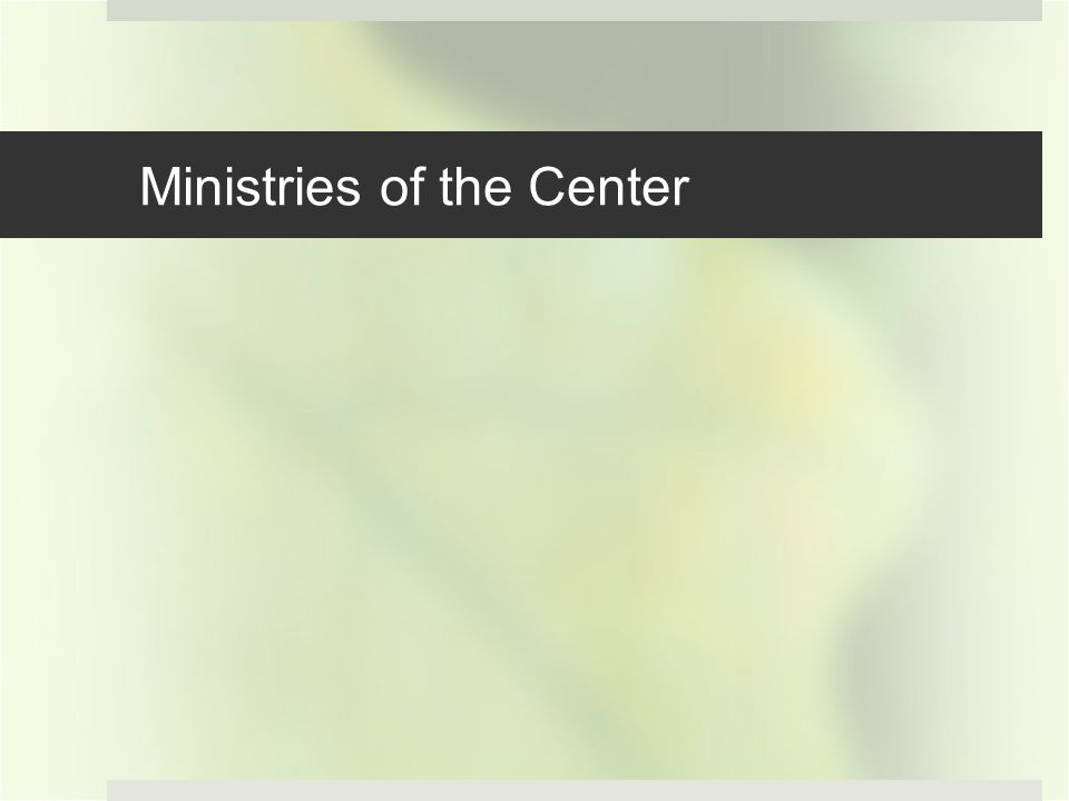 Ministries of the Center