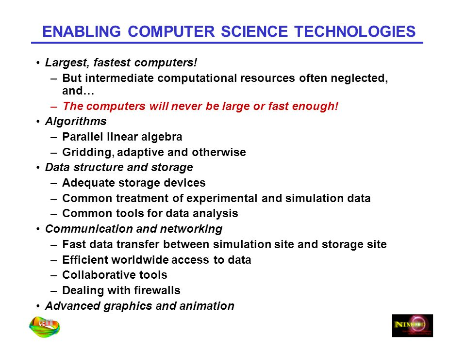 ENABLING COMPUTER SCIENCE TECHNOLOGIES Largest, fastest computers.