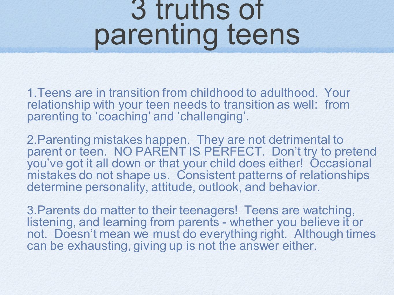 best way to ruin your teen Parent your teen as if he or she is a child...