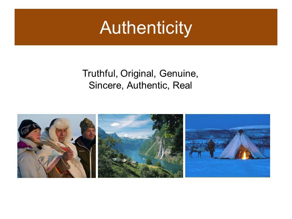 Truthful, Original, Genuine, Sincere, Authentic, Real Authenticity