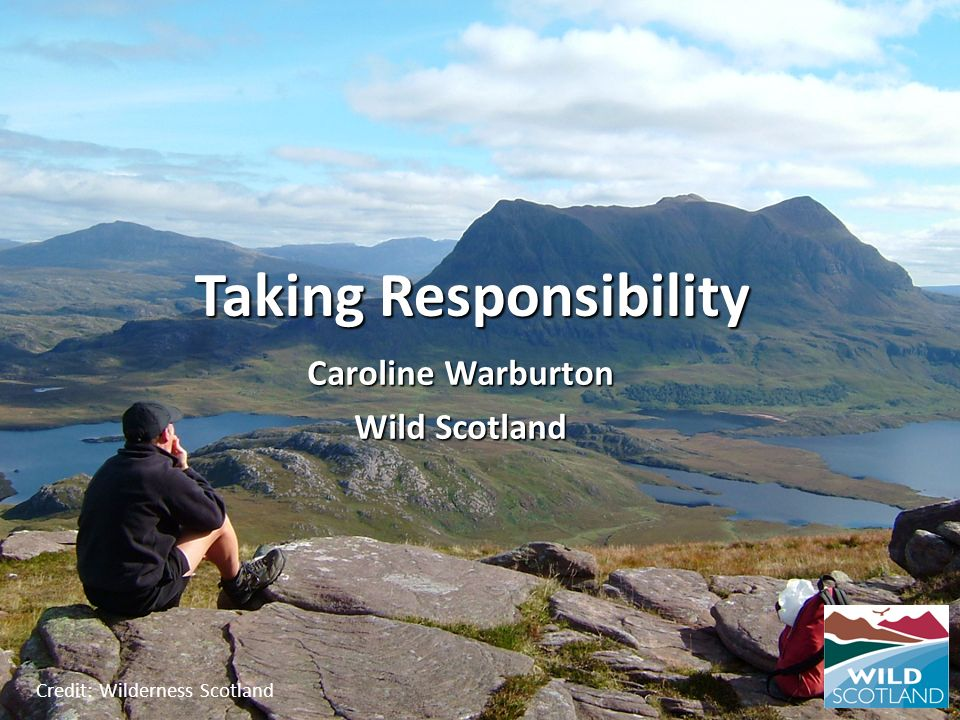 Credit: Wilderness Scotland Taking Responsibility Caroline Warburton Wild Scotland