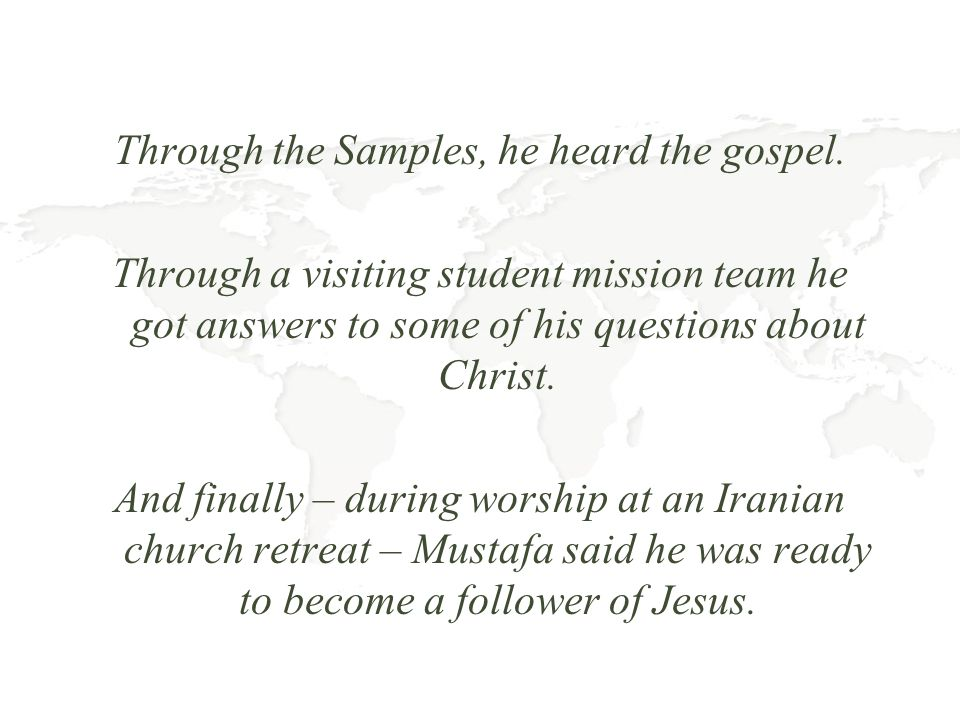 Through the Samples, he heard the gospel.