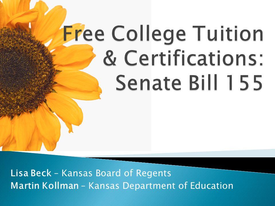 Lisa Beck – Kansas Board of Regents Martin Kollman – Kansas Department of Education