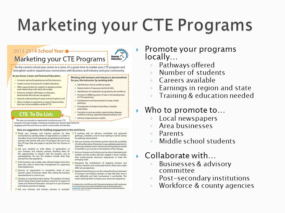Promote your programs locally… Pathways offered Number of students Careers available Earnings in region and state Training & education needed Who to p
