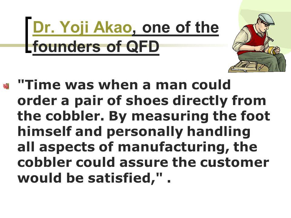 Dr. Yoji AkaoDr. Yoji Akao, one of the founders of QFD