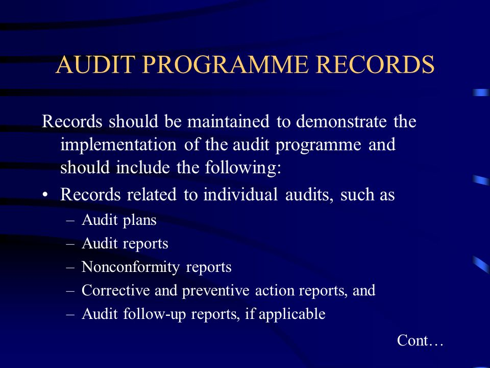 AUDIT PROGRAMME RECORDS Records should be maintained to demonstrate the implementation of the audit programme and should include the following: Record