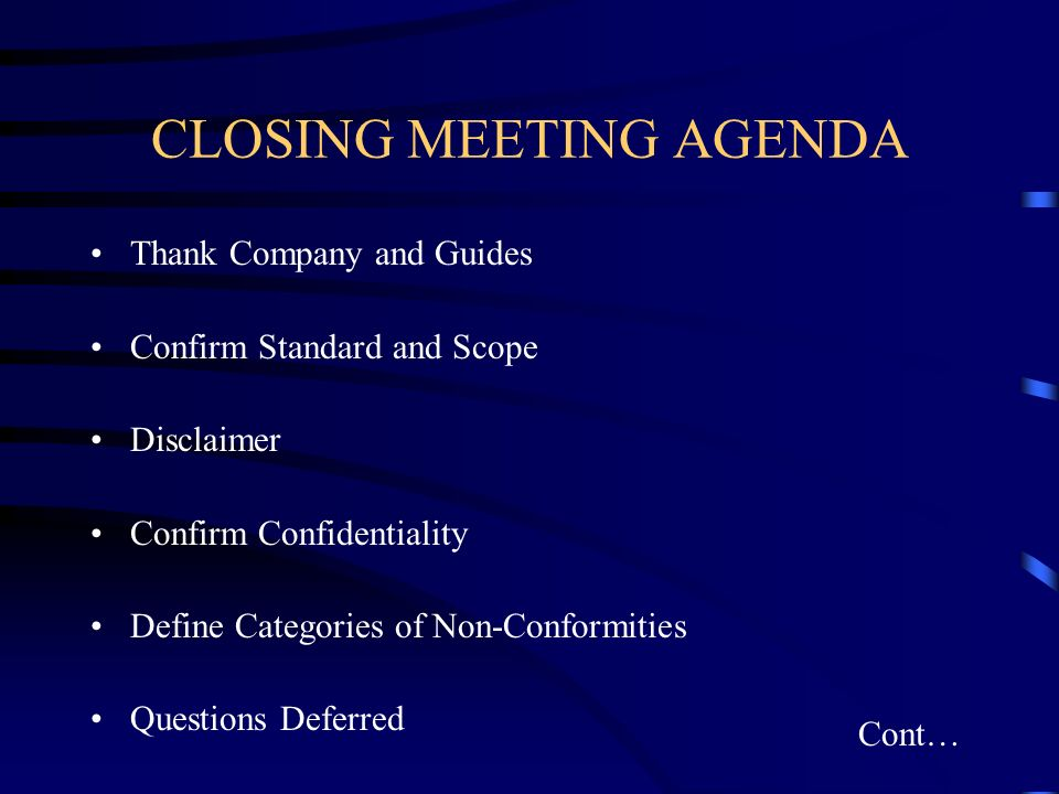 CLOSING MEETING AGENDA Thank Company and Guides Confirm Standard and Scope Disclaimer Confirm Confidentiality Define Categories of Non-Conformities Qu