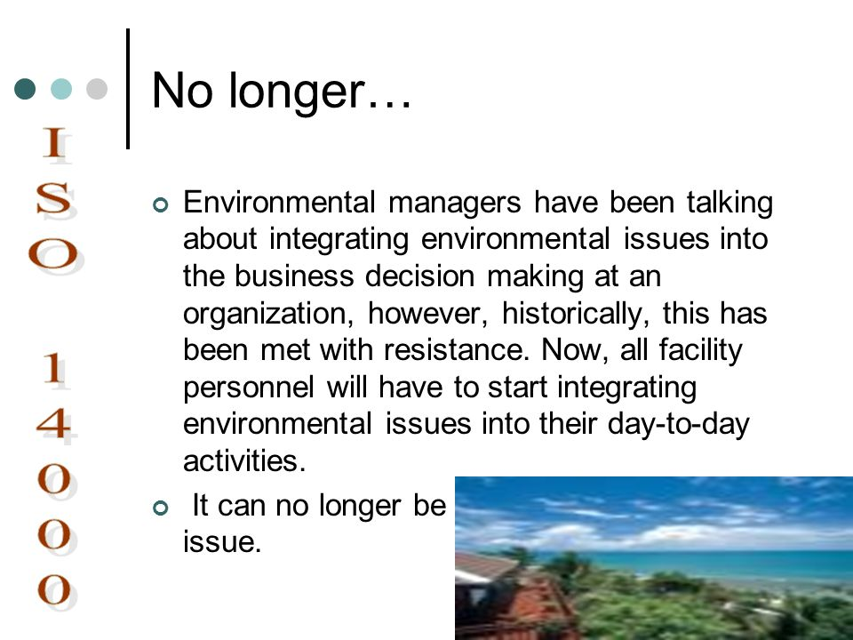 No longer… Environmental managers have been talking about integrating environmental issues into the business decision making at an organization, howev