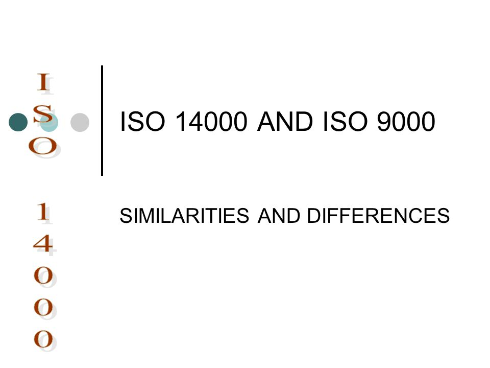 ISO 14000 AND ISO 9000 SIMILARITIES AND DIFFERENCES