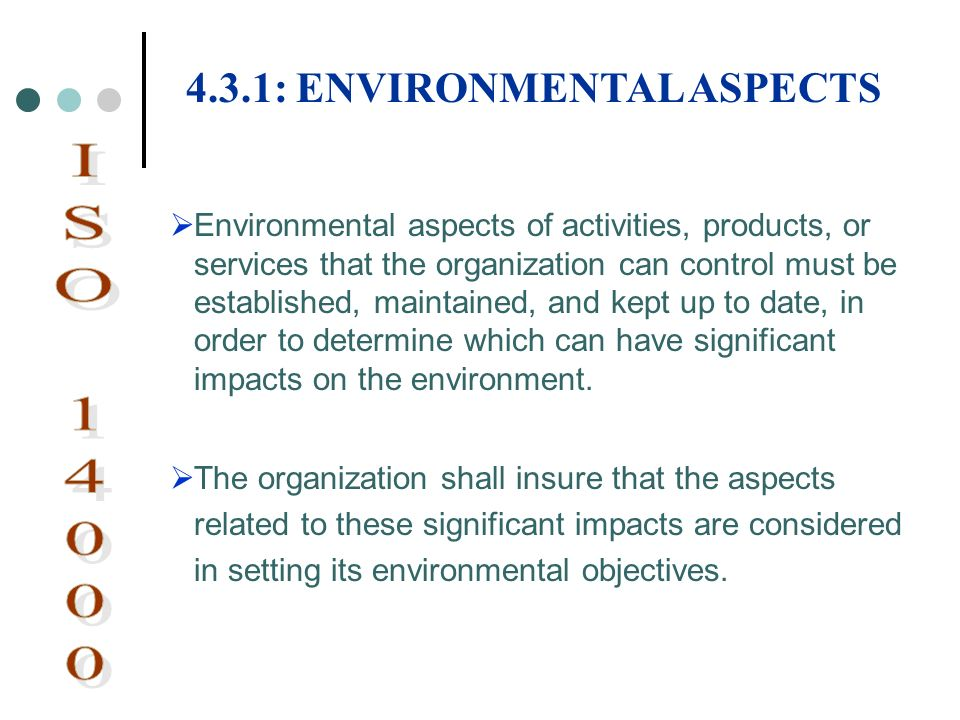 Environmental aspects of activities, products, or services that the organization can control must be established, maintained, and kept up to date, in