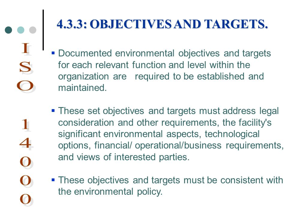Documented environmental objectives and targets for each relevant function and level within the organization are required to be established and mainta