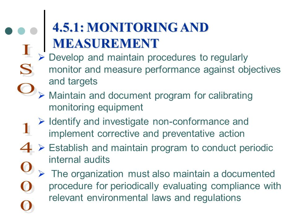 Develop and maintain procedures to regularly monitor and measure performance against objectives and targets Maintain and document program for calibrat