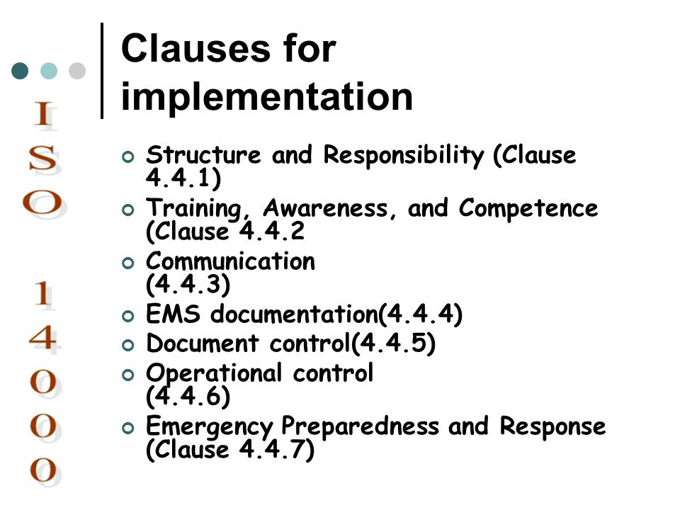 Clauses for implementation Structure and Responsibility (Clause 4.4.1) Training, Awareness, and Competence (Clause 4.4.2 Communication (4.4.3) EMS doc