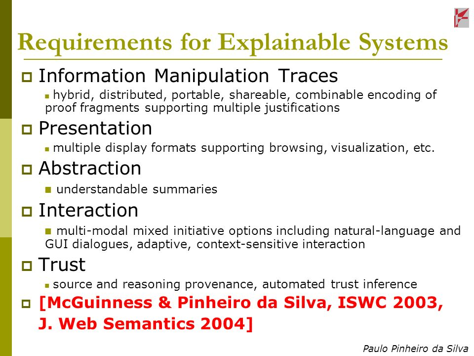 Paulo Pinheiro da Silva Requirements for Explainable Systems Information Manipulation Traces hybrid, distributed, portable, shareable, combinable enco