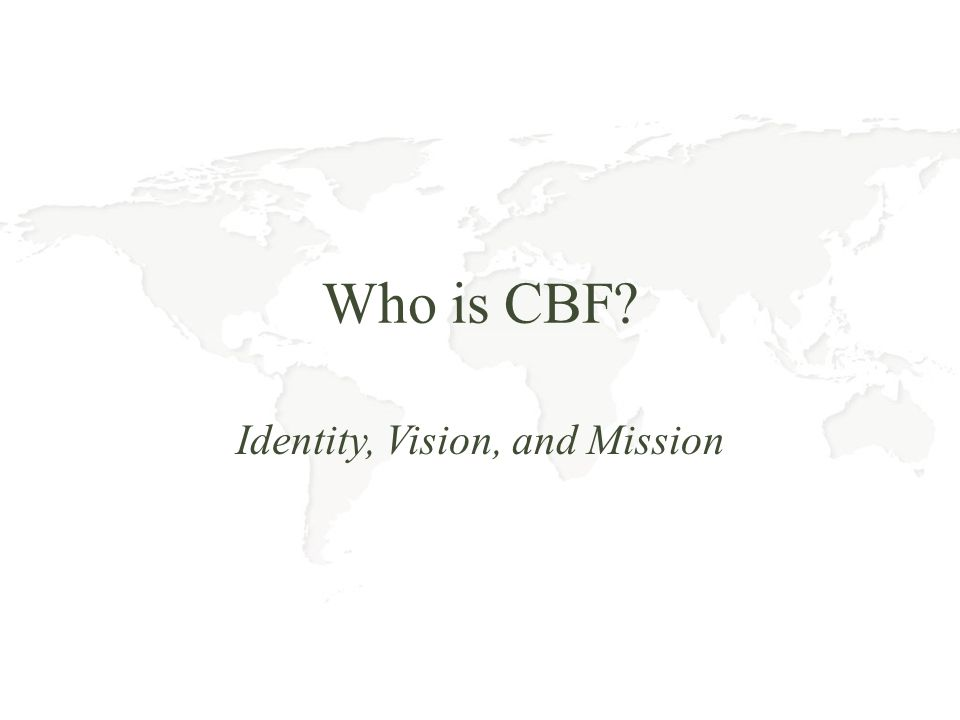 Who is CBF? Identity, Vision, and Mission
