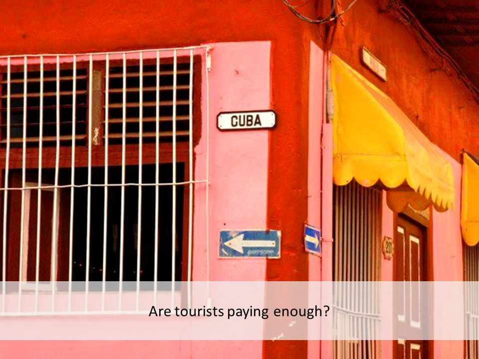 Are tourists paying enough?