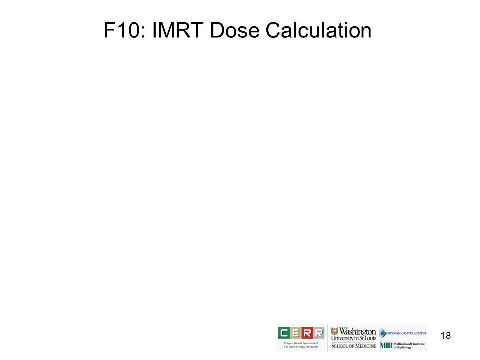 18 F10: IMRT Dose Calculation