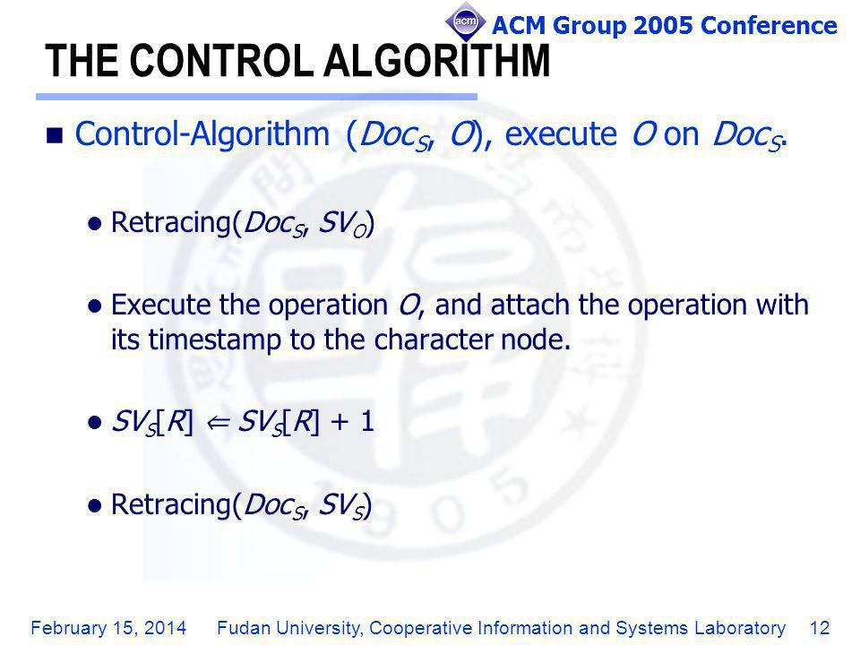 ACM Group 2005 Conference February 15, 2014Fudan University, Cooperative Information and Systems Laboratory12 THE CONTROL ALGORITHM Control-Algorithm