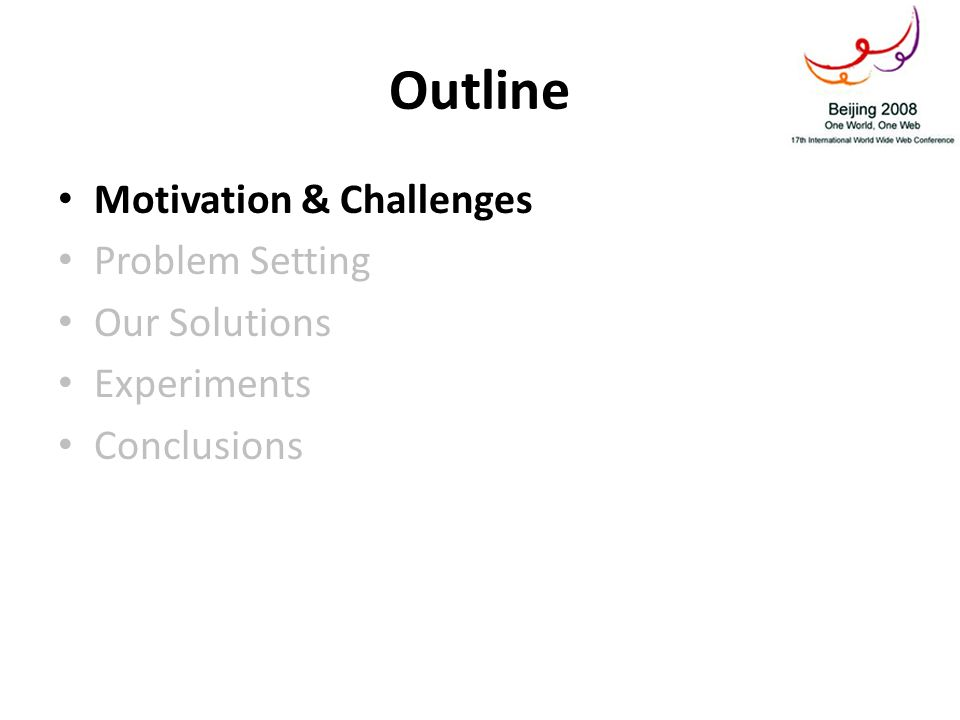 Outline Motivation & Challenges Problem Setting Our Solutions – Causality Preservation – Transaction – Consistency Control Experiments Conclusions
