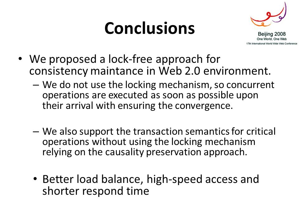 We proposed a lock-free approach for consistency maintance in Web 2.0 environment. – We do not use the locking mechanism, so concurrent operations are