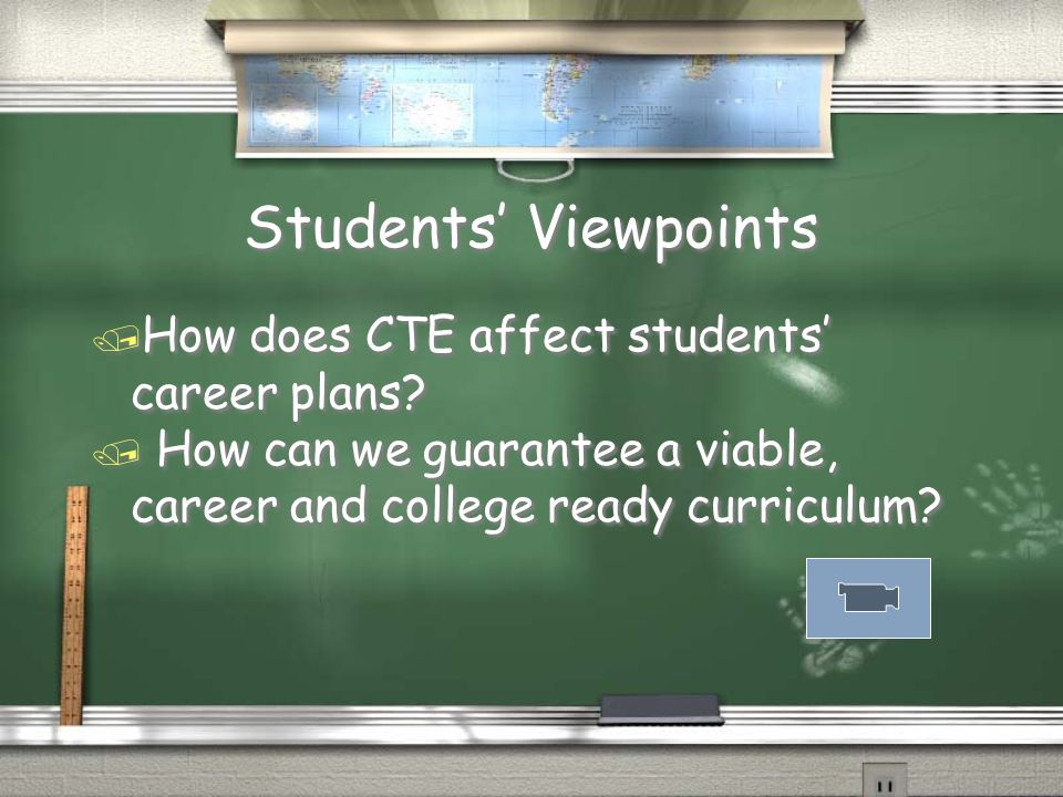 Students Viewpoints / What is the added value for your student population of providing/integrating rigorous academics into your CTE curricula?