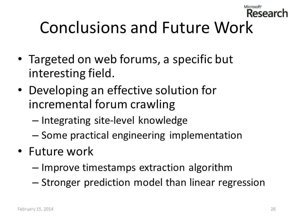 Conclusions and Future Work Targeted on web forums, a specific but interesting field. Developing an effective solution for incremental forum crawling