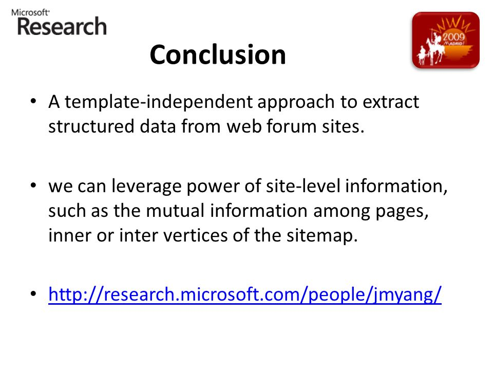 Conclusion A template-independent approach to extract structured data from web forum sites.