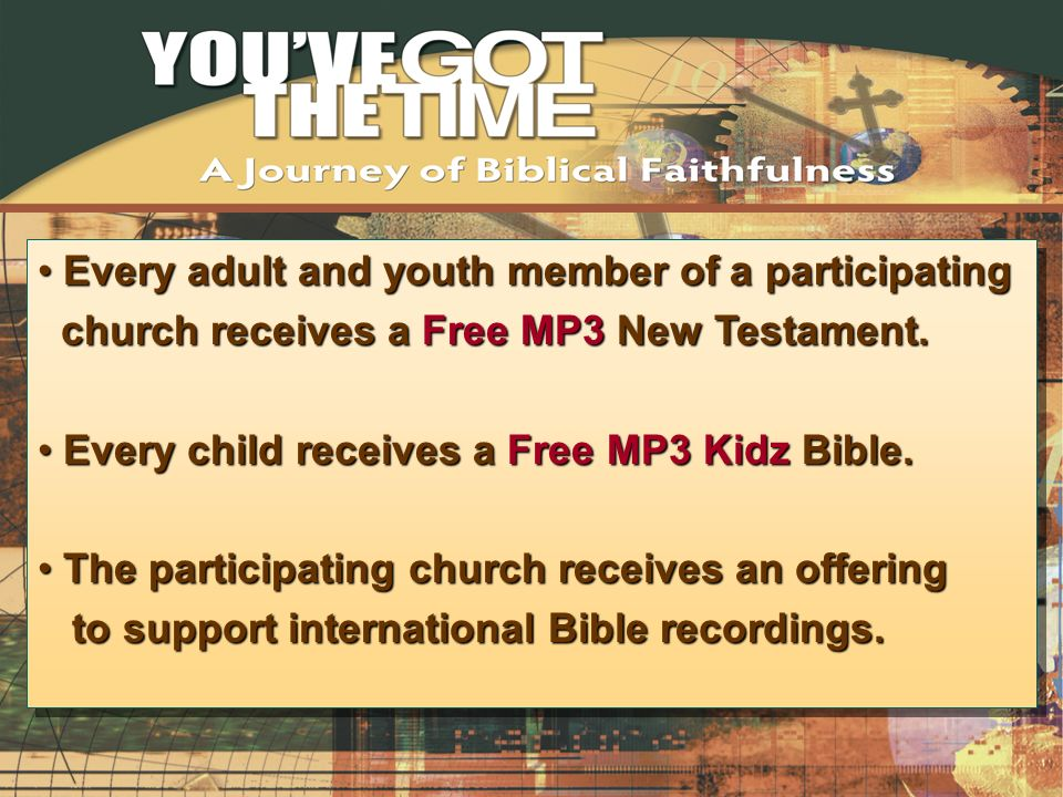 Every adult and youth member of a participating Every adult and youth member of a participating church receives a Free MP3 New Testament. church recei