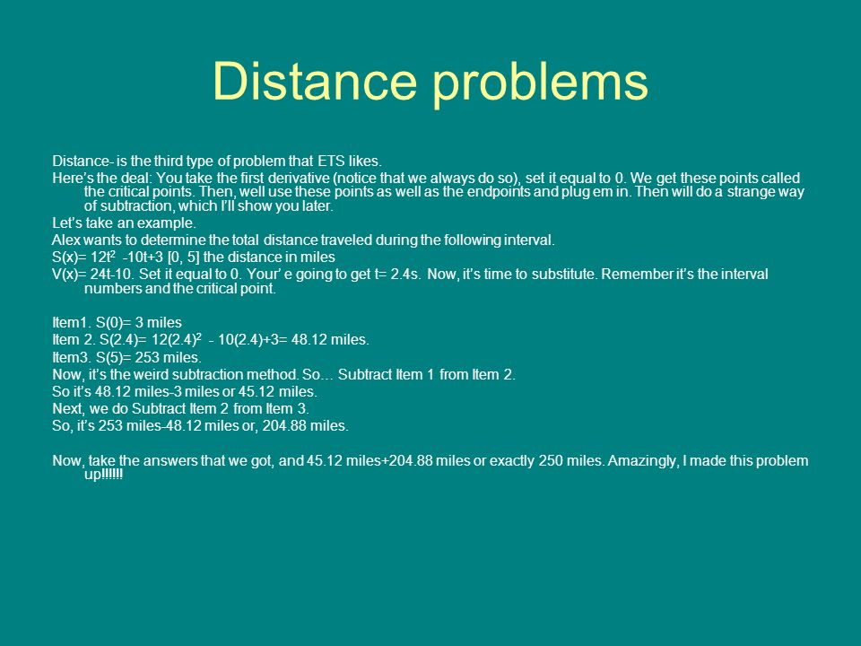 Distance problems Distance- is the third type of problem that ETS likes.