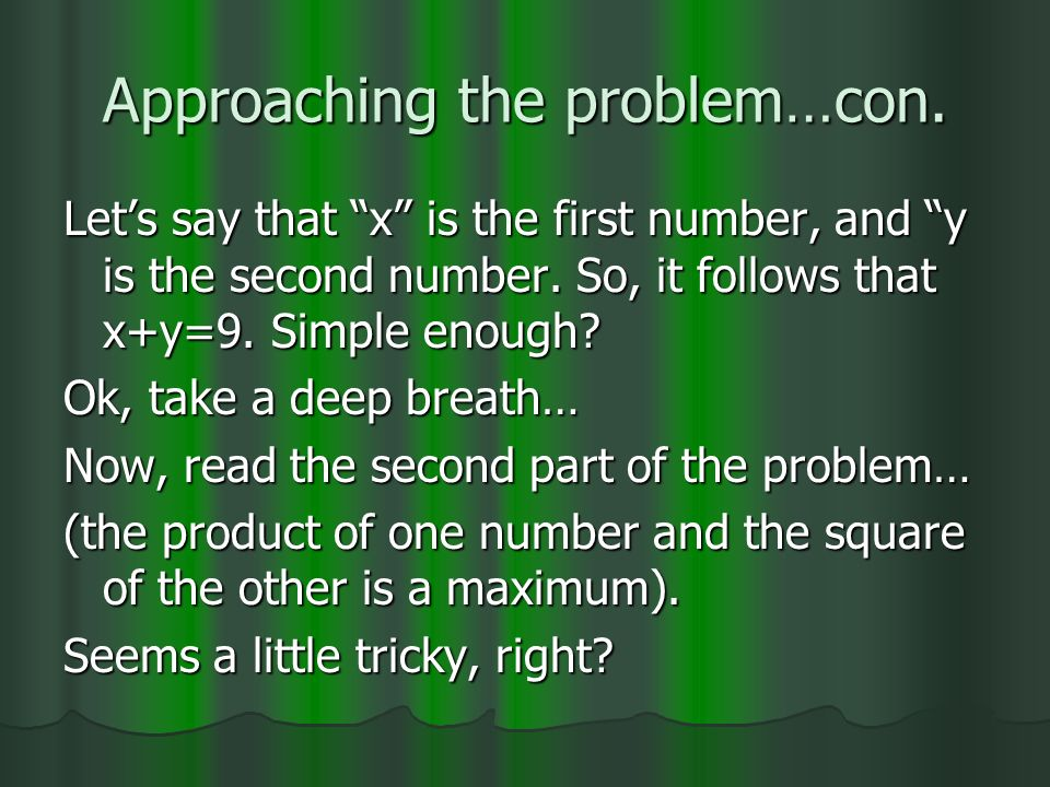 Approaching the problem…con. Lets say that x is the first number, and y is the second number.
