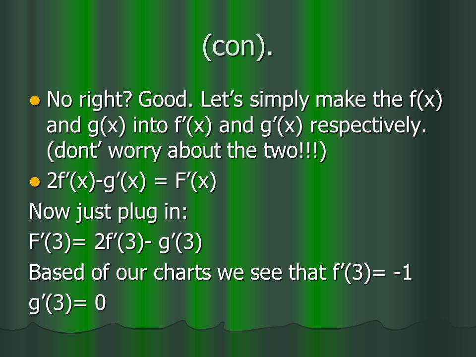 (con). No right. Good. Lets simply make the f(x) and g(x) into f(x) and g(x) respectively.