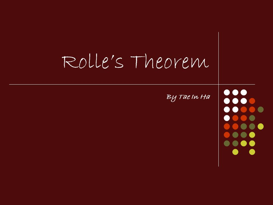 Rolles Theorem By Tae In Ha
