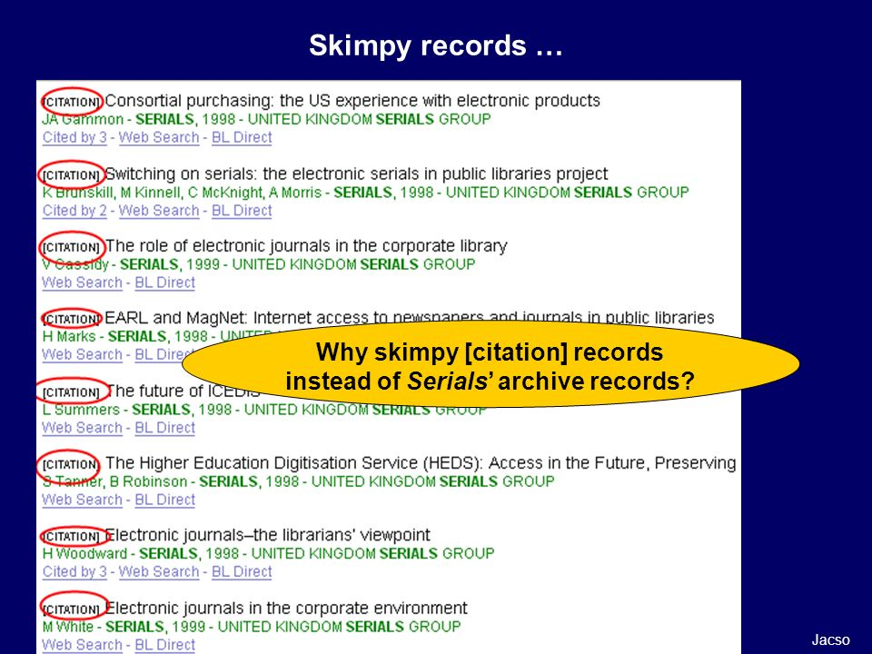 Jacso Skimpy records … Why skimpy [citation] records instead of Serials archive records
