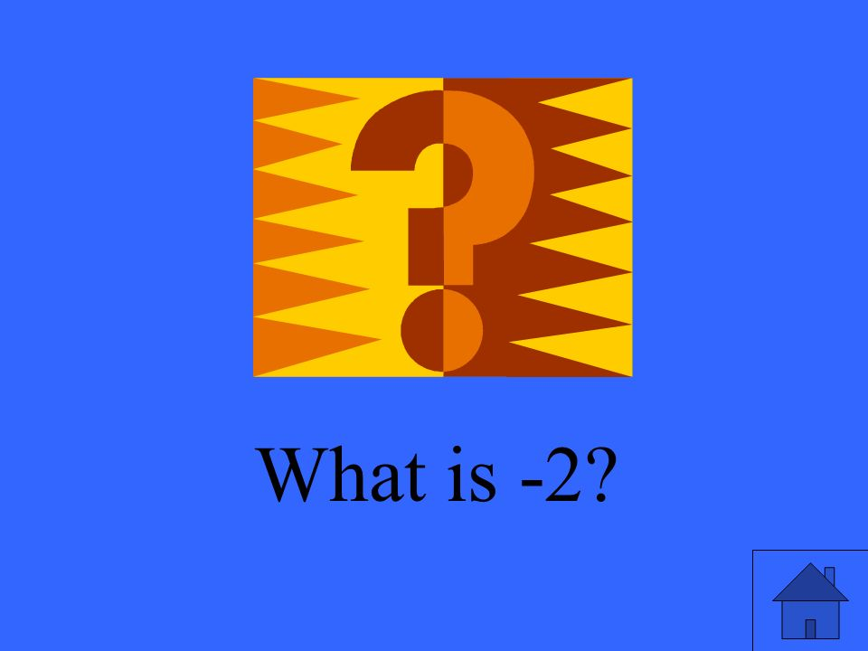 What is -2?