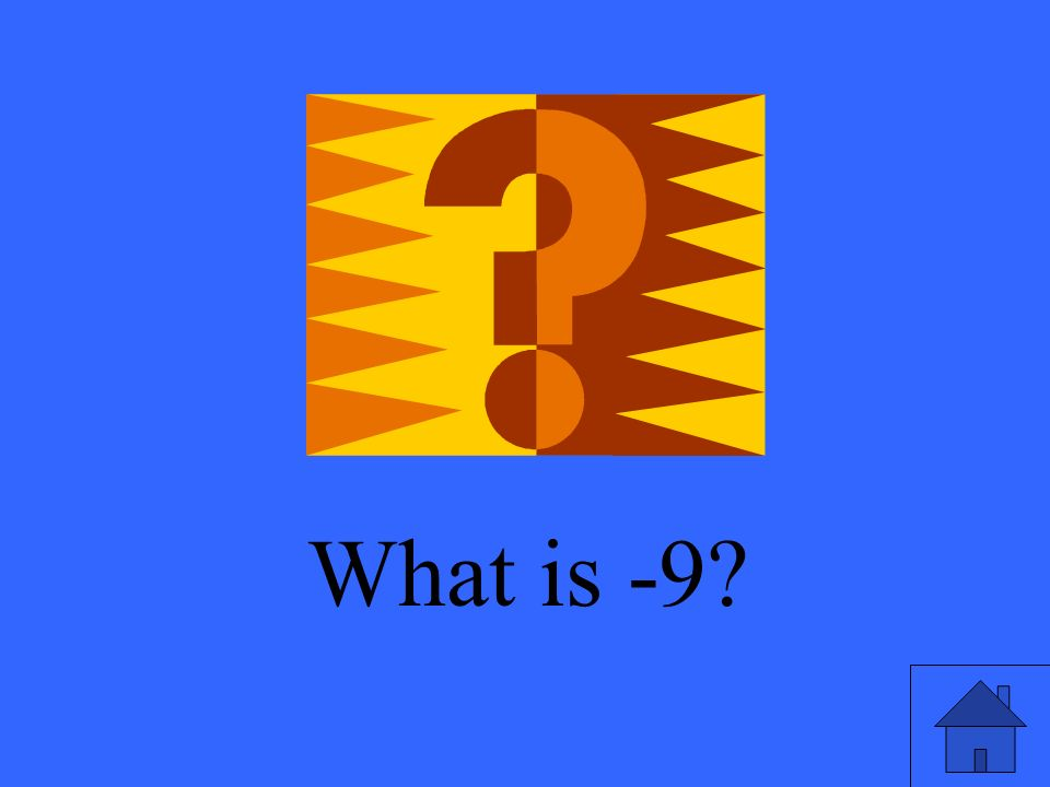 What is -9
