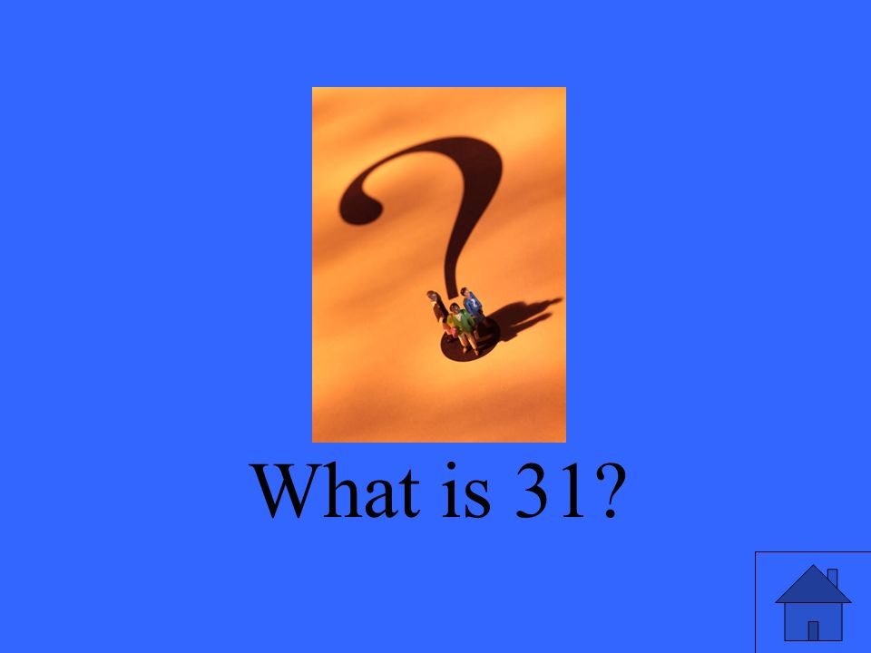 What is 31