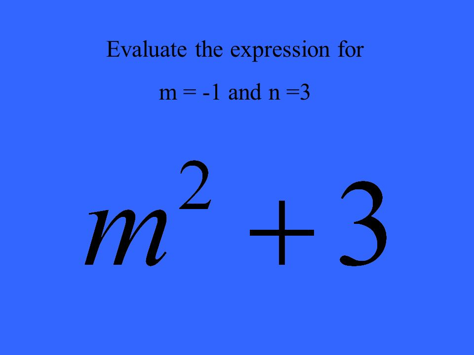 Evaluate the expression for m = -1 and n =3
