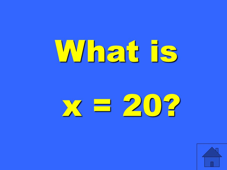 What is x = 20 x = 20