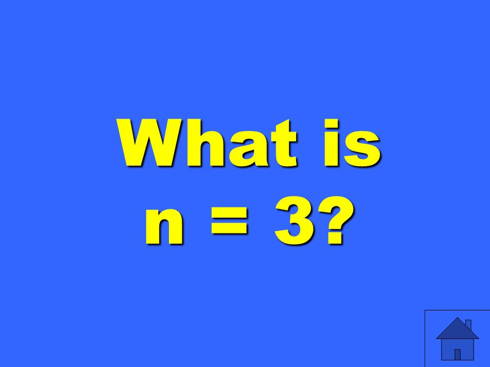 What is n = 3