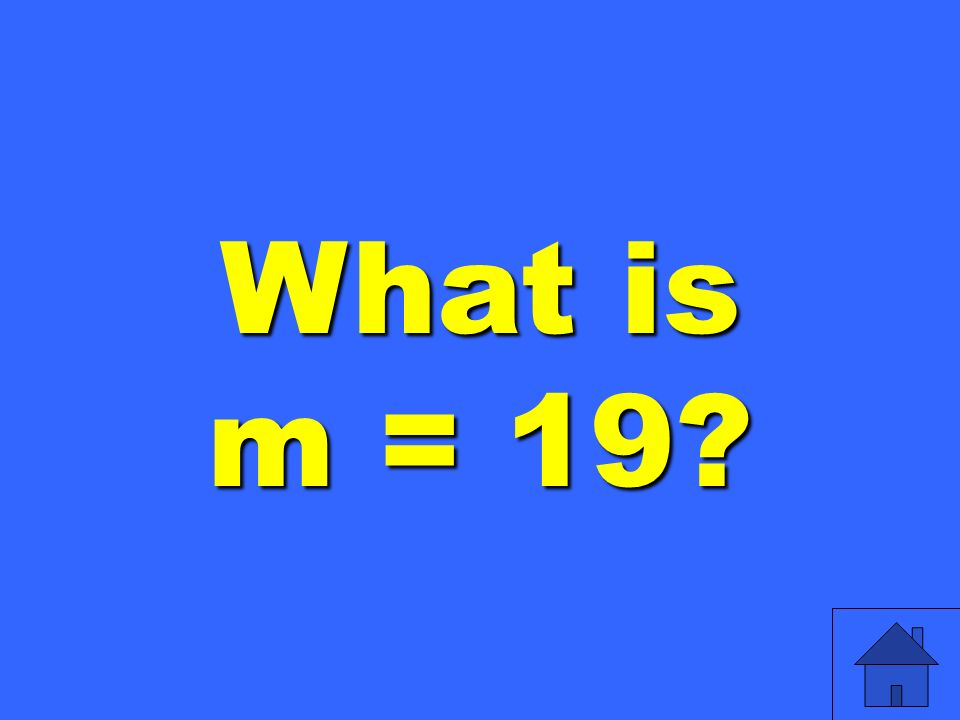 What is m = 19