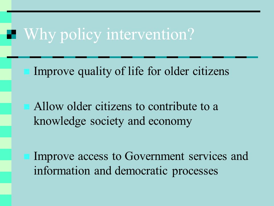 Why policy intervention.